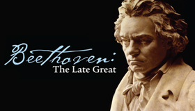 Beethoven: The Late Great